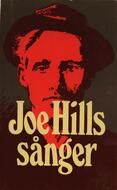 Joe Hills sånger [Musiktryck] = The complete Joe Hill song book Hill, Joe, Kokk, Enn (redaktör) Prisma 123 s